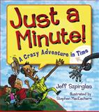 Just a Minute!, Jeff Szpirglas, 1897349440