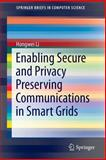 Enabling Secure and Privacy Preserving Communications in Smart Grids, Li, Hongwei, 3319049445
