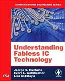 Understanding Fabless IC Technology, Hurtarte, Jeorge S. and Wolsheimer, Evert A., 0750679441