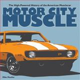 Motor City Muscle, Mike Mueller, 0760339449