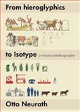 From Hieroglyphics to Isotype, Otto Neurath, 0907259448