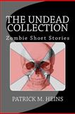 The Undead Collection, Patrick Heins, 1477579443