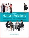 Human Relations : Interpersonal Job-Oriented Skills, DuBrin, Andrew J., 0135019443