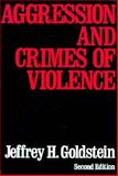 Aggression and Crimes of Violence, Goldstein, Jeffrey H., 0195039440