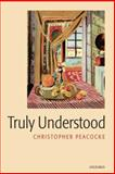 Truly Understood, Peacocke, Christopher, 0199239444