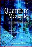 Quantum Mechanics : Concepts and Applications, Zettili, Nouredine, 0471489441