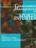 Conservative Management of Sports Injuries, Hyde, Thomas E., Jr. and Gengenbach, Marianne S., 068303944X