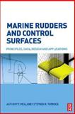 Marine Rudders and Control Surfaces : Principles, Data, Design and Applications, Molland, Anthony F. and Turnock, Stephen R., 0750669446