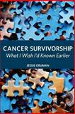 Cancer Survivorship, Jessie Gruman, 0981579442