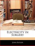 Electricity in Surgery, John Butler, 1141099446