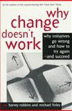 Why Change Doesn't Work 9781560799443