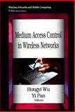 Medium Access Control in Wireless Networks, Wu, Hongyi and Pan, Yi, 1600219446