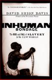 Inhuman Bondage, David Brion Davis, 0195339444
