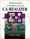 Straley's Guide to Programming with CA-Realizer, Straley, Stephen J., 0201409445