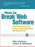 How to Break Web Software : Functional and Security Testing of Web Applications and Web Services, Andrews, Mike and Whittaker, James A., 0321369440