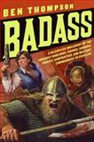Badass, Ben Thompson, 0061749443