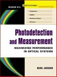 Photodetection and Measurement : Making Effective Optical Measurements for an Acceptable Cost, Johnson, Mark, 0071409440