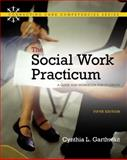 Social Work Practicum : A Guide and Workbook for Students, Garthwait, Cynthia L., 0205769446