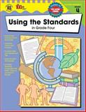 Using the Standards in Grade Four, Vincent Douglas and School Specialty Publishing Staff, 0742419444
