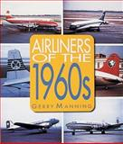 Airliners of the 1960s, Gerry Manning, 0760309442