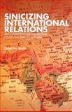 Sinicizing International Relations : Self, Civilization, and Intellectual Politics in Subaltern East Asia, Shih, Chih-Yu, 1137289449
