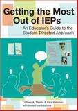 Getting the Most Out of IEPs : An Educator's Guide to the Student-Directed Approach, Thoma, Colleen A. and Wehner, Paul, 1557669449