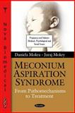 Meconium Aspiration Syndrome: from Pathomechanisms to Treatment, Daniela Mokra, Juraj Mokry, 1608769445