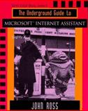The Underground Guide to Microsoft Internet Assistant : Slightly Asked Advice on Mastering the Web with Winword, Wharmby, Eileen, 0201489449
