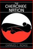 The Cherokee Nation, Royce, Charles C. and Royce, Charles, 0202309444