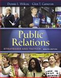 Public Relations : Strategies and Tactics, Wilcox, Dennis L. and Agee, Warren, 0205449441