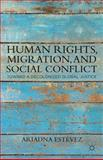 Human Rights, Migration, and Social Conflict : Toward a Decolonized Global Justice, Lopez, Ariadna Estevez and Estévez, Ariadna, 0230339441