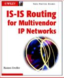 IS-IS Routing for Multivendor IP Networks, Gredler, Hannes and Goralski, Walter J., 0471219444