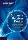 Software Receiver Design : Build Your Own Digital Communication System in Five Easy Steps, Johnson, Jr, C. Richard, CRichard and Sethares, William A., 0521189446