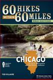 60 Hikes Within 60 Miles: Chicago, Ted Villaire, 0897329449
