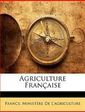 Agriculture Française, France Ministre De L&apos and Minist Agriculture, 114779944X