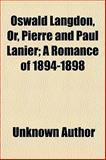 Oswald Langdon, or, Pierre and Paul Lanier; a Romance Of 1894-1898, Carson Jay Lee, 1150979445