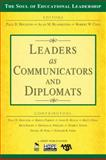 Leaders as Communicators and Diplomats, Blankstein, Alan M. and Houston, Paul D., 1412949440