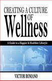 Creating a Culture of Wellness, Victor Romano, 1492839442