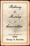 Restoring the Meaning of Conservatism : Writings from Modern Age, Panichas, George A., 193385944X