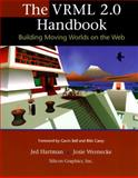 The VRML Handbook : Building Moving Worlds on the Web, Silicon Graphics Incorporated Staff and Hartman, Jed, 0201479443