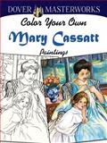 Dover Masterworks: Color Your Own Mary Cassatt Paintings, Marty Noble, 0486779440