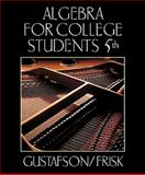 Algebra for College Students, Frisk, Peter D. and Gustafson, R. David, 0534359442