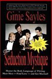 The Seduction Mystique, Ginie Sayles, 0595439446