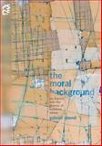 The Moral Background : An Inquiry into the History of Business Ethics, Abend, Gabriel, 0691159440