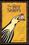 The Rez Sisters, Tomson Highway, 092007944X