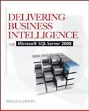 Delivering Business Intelligence with Microsoft SQL Server 2008, Larson, Brian, 0071549447