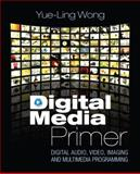 Digital Media Primer, Wong, Yue-Ling, 0132239442