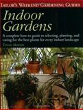 Taylor's Weekend Gardening Guide to Indoor Gardens, Tovah Martin, 0395829445