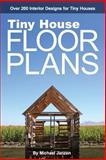 Tiny House Floor Plans, Michael Janzen, 1470109441