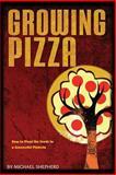 Growing Pizza, Michael Shepherd, 147911944X
